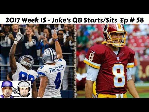 2017 Fantasy Football - Jake's Week 15 Lineups QB Start/Sit Edition Ep. #58