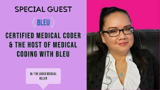 "I SPOKE TO BLEU, THE HOST OF ""MEDICAL CODING WITH BLEU"" ON YOUTUBE"