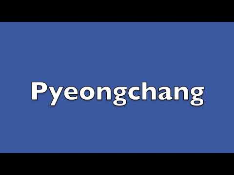 How to Pronounce Pyeongchang