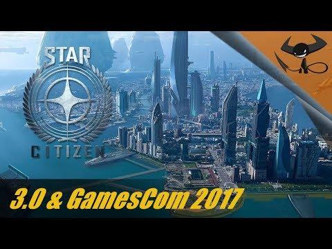 [FR] Star Citizen - 3.0 & GamesCom 2017 (Feat. Daium)