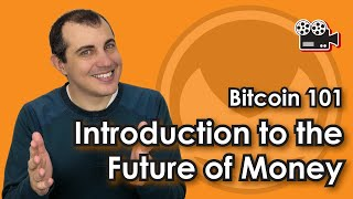 Bitcoin 101 - Introduction to the Future of Money