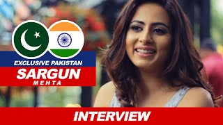 Sargun Mehta Pakistan Interview | Art Has No Boundaries Says Sargun Mehta | Jindua | Sargun Mehta