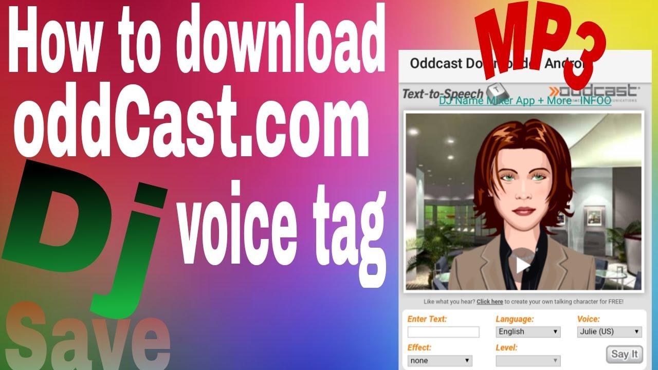 Oddcast Downloader For Android DJ Name Maker Software for Android Oddcast  HD Voice Downloader Apk
