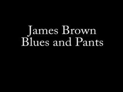 James Brown - Blues and Pants