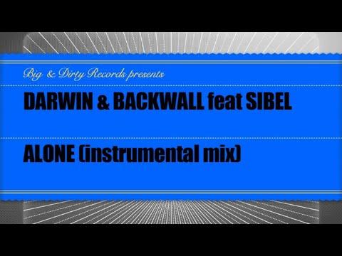 Darwin & Backwall feat Sibel - Alone (Instrumental) [Big & Dirty Recordings]