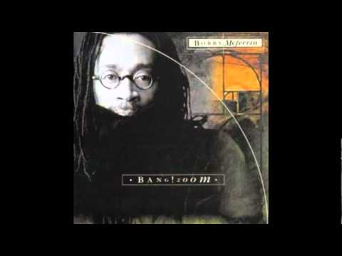 Bobby McFerrin ~ Heaven's Design