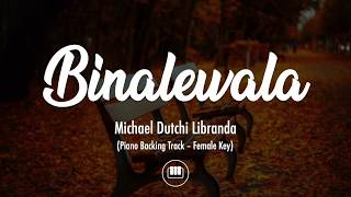 Binalewala - Michael Dutchi Libranda (Female Key - Piano Backing Track)