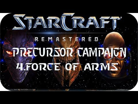 StarCraft: Remastered Precursor Campaign Mission 4 Force of Arms [Loomings]