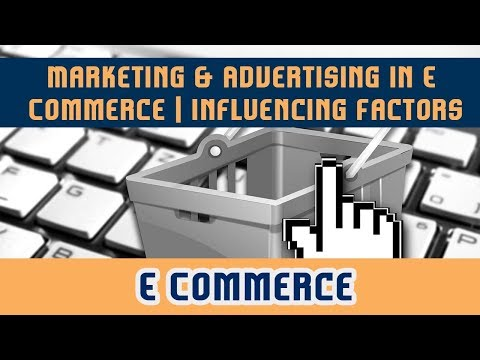 Marketing & Advertising in E Commerce l Influencing Factors l Decision Making l Chapter 6 l Part 1