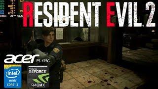 Resident Evil 2 Gameplay Geforce 940MX Acer Aspire E5-475G i3-6006u