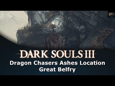Dark Souls III Dragon Chasers Ashes Location Great Belfry