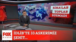 İdlib'te 33 askerimiz şehit... 28 Şubat 2020 Fatih Portakal ile FOX Ana Haber