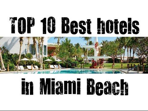 Top 10 Best Hotels In Miami Beach