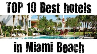 TOP 10 Best hotels in Miami Beach, Florida, USA - sorted by Stars rating