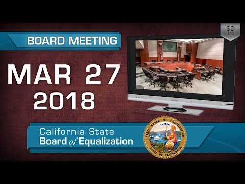 March 27, 2018 California State Board of Equalization Board Meeting