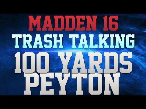 MADDEN 16 TRASH TALK!!! - PEYTON MANNING 100 YARDS RUSHING!!! - NO1 BEATS ME BY MORE THAN 20!!!