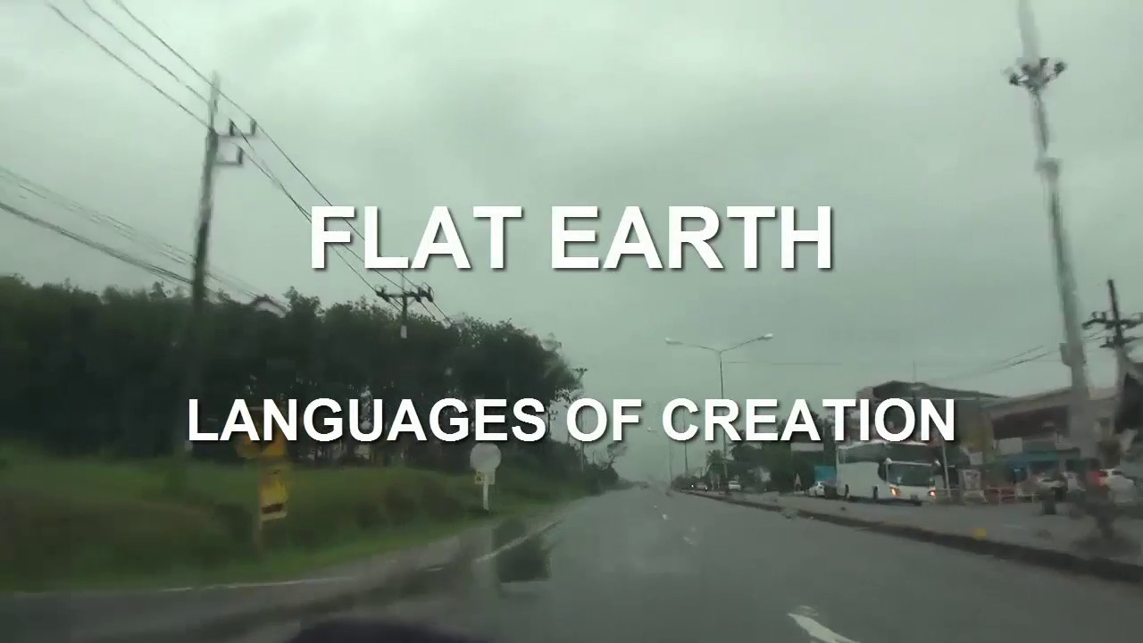 Talking Flat Earth Languages of Creation