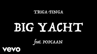 Triga Finga - Big Yacht