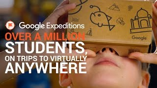 Google Expeditions: over a million students, on trips to virtually anywhere
