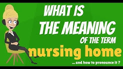 What is NURSING HOME? What does NURSING HOME mean? NURSING HOME meaning & explanation