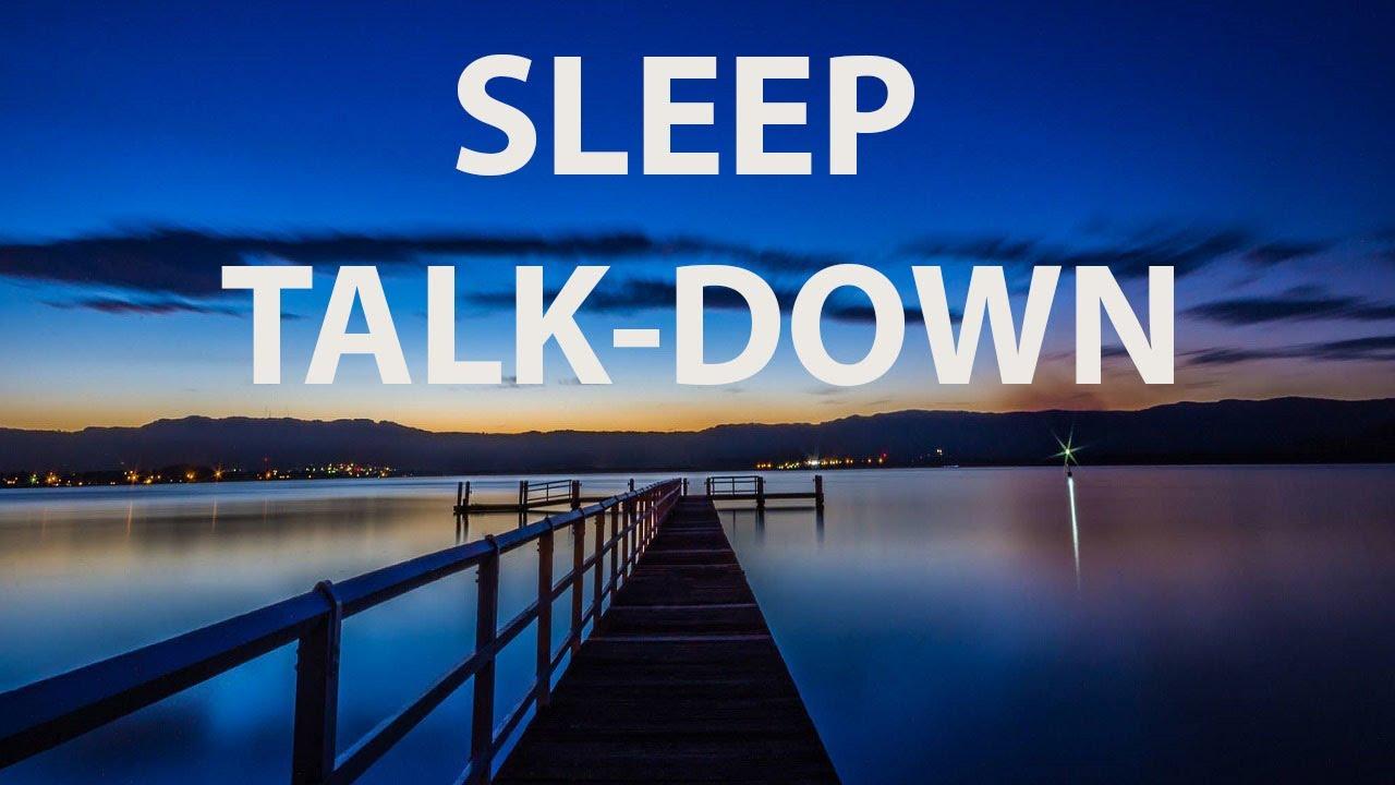 Sleep Talk Down to Lessen Anxiety & Stress, Sleep Well, Fall Asleep Fast
