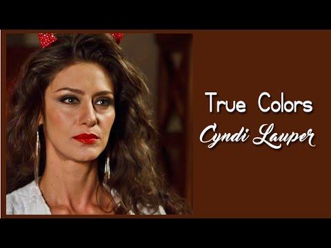 Cyndi Lauper True Colors Tradução Trilha Sonora A Força do Querer Tema de Ivana