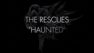 "The Rescues ""Haunted"" Lyric Video"