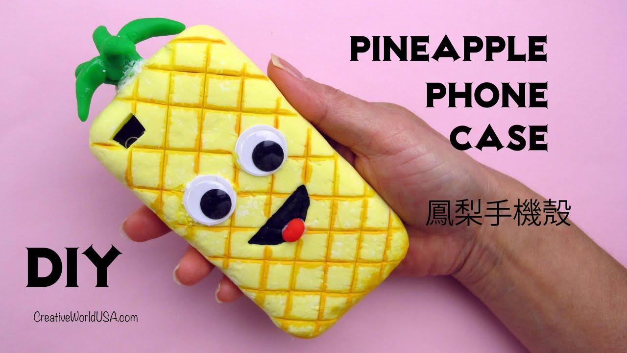 【創意 DIY】教你如何自製鳳梨手機殼 Pineapple Phone Case♥創意世界 - YouTube