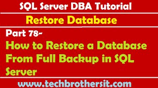 SQL Server DBA Tutorial 78-How to Restore a Database From Full Backup in SQL Server