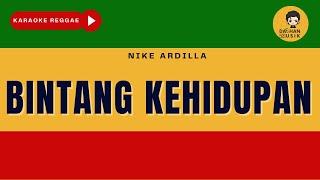 Download BINTANG KEHIDUPAN - Nike Ardilla (Karaoke Reggae Version) By Daehan Musik