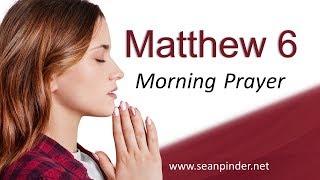 A MAJOR KEY TO ANSWERED PRAYER - MATTHEW 6 - MORNING PRAYER