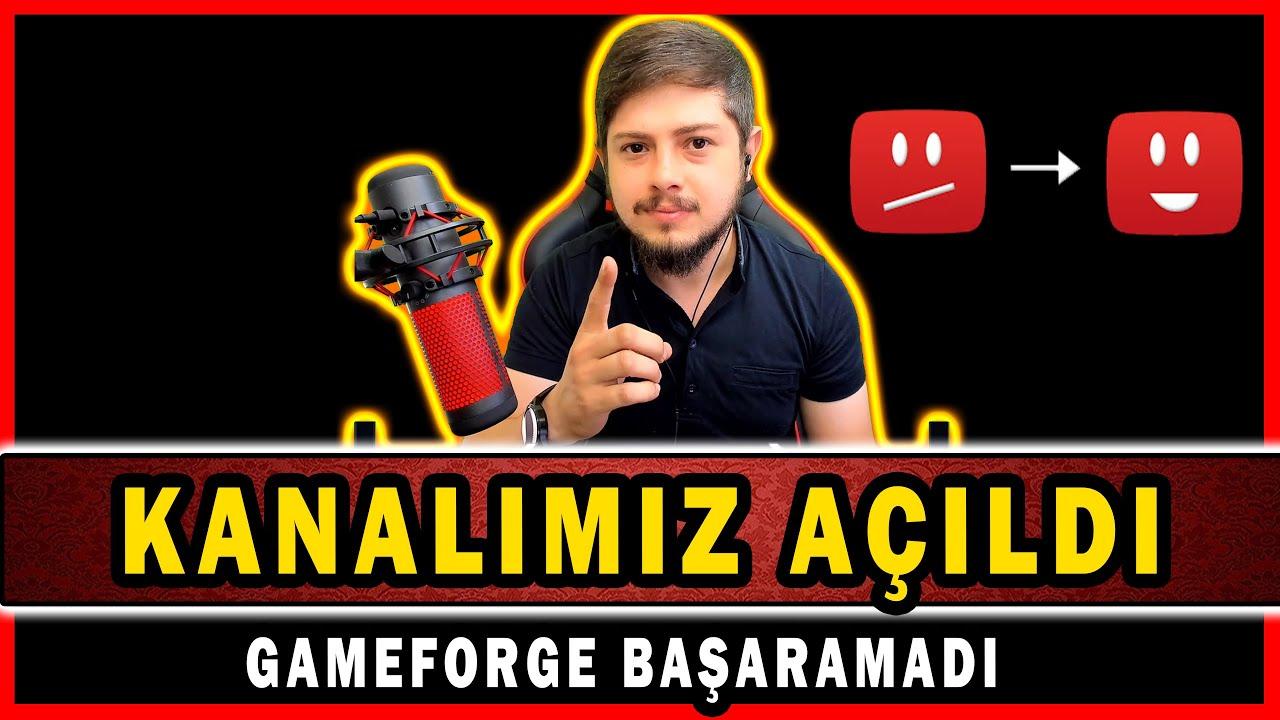 GAMEFORGE BAŞARAMADI   KANALIMIZ AÇILDI (AÇIKLAMA)