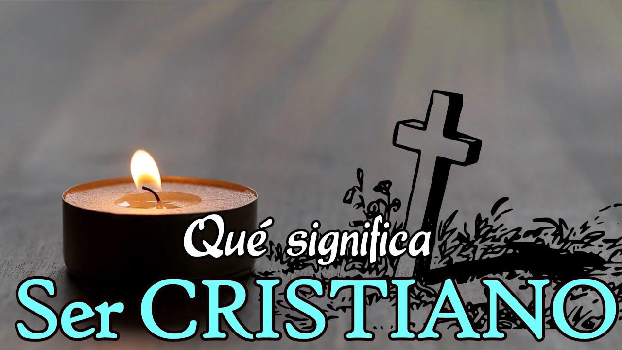 Qué significa ser CRISTIANO
