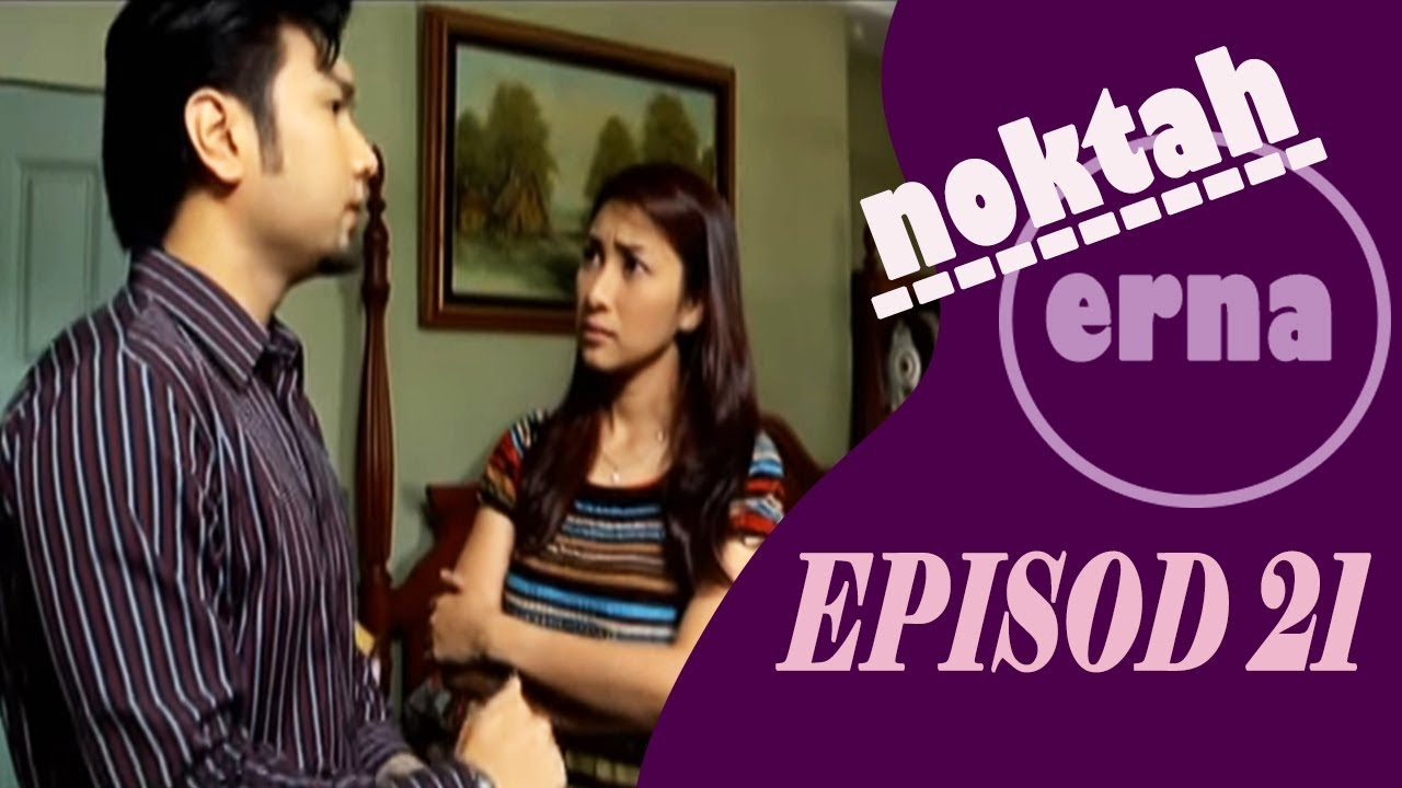 Download Noktah Erna   Episod 21