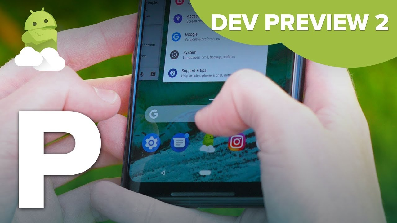 Android P Beta Preview 2: What's New + Hands-On [Android 9 0]
