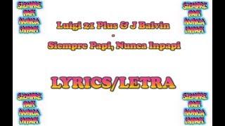 Luigi 21 Plus & J Balvin - Siempre Papi, Nunca Inpapi LYRICS/LETRA