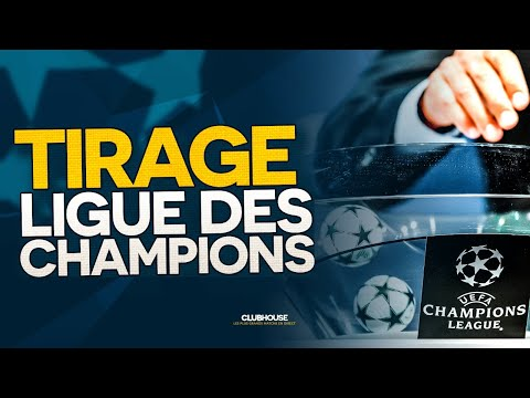 🔴 TIRAGE LIGUE DES CHAMPIONS - CHAMPIONS LEAGUE DRAW