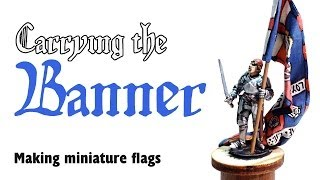 Carrying the banner: making miniature flags