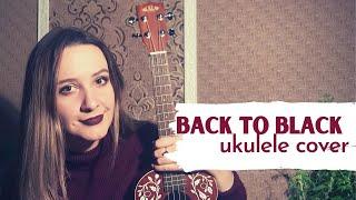 Amy Winehouse - Back To Black (ukulele cover)