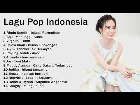 Koleksi Lagu Terbaru 2018 - PILIHAN 14 LAGU POP INDONESIA [HITs],Enak Didengar Saat Waktu Kerja