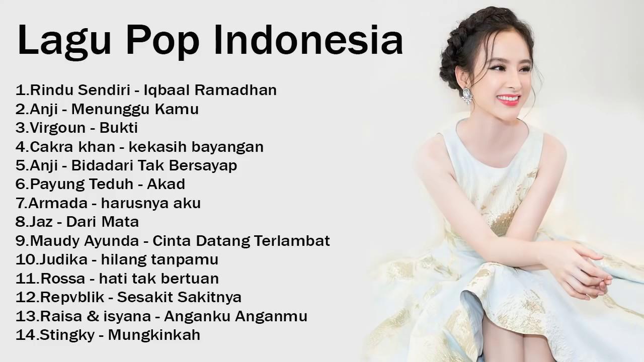 Koleksi Lagu Terbaru 2018  PILIHAN 14 LAGU POP INDONESIA [HITs],Enak Didengar Saat Waktu Kerja