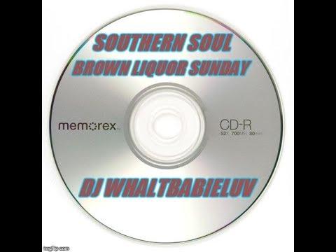 "Southern Soul Mix 2015 - ""Brown Liquor Sunday"" (Dj Whaltbabieluv)"
