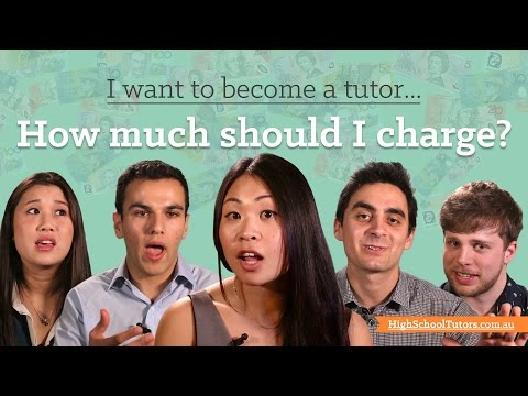 I Want to Become A Tutor: How much should I charge?