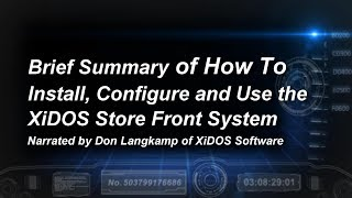 Brief, Overall Summary: The XiDOS Store Front System