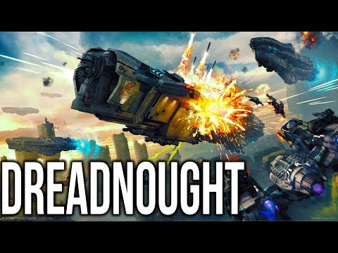 FIRE! - Dreadnought Gameplay (MASSIVE STARSHIPS!)