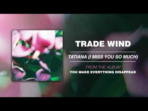 "Trade Wind ""Tatiana (I Miss You So Much)"""