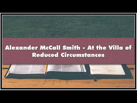 Alexander McCall Smith - At the Villa of Reduced Circumstances Audiobook