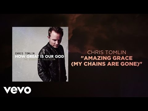 Chris Tomlin  Amazing Grace My Chains Are Gone Lyrics And Chords