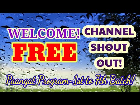 """WELCOME TO OUR """"FREE CHANNEL SHOUT-OUT"""" ~ PAANGAT PROGRAM BATCH 7 from YouTube · Duration:  3 minutes 24 seconds"""