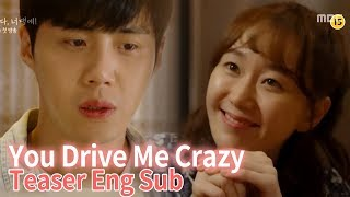 """My brain has stopped. This is driving me insane"" [You Drive Me CrazyㅣTeaser Trailer]"